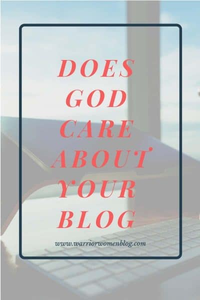 God really does care about your blog!