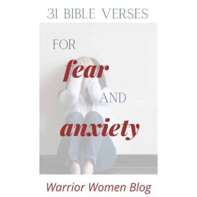 31 Bible verses for fear and anxiety