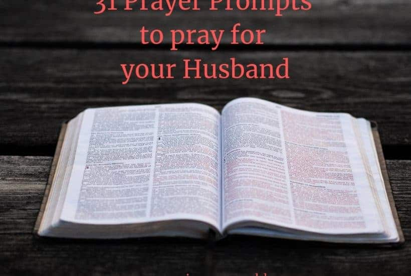31 Prayer Prompts to pray for your husband