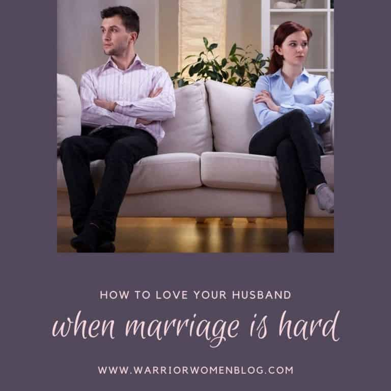 How to love your husband when marriage is hard
