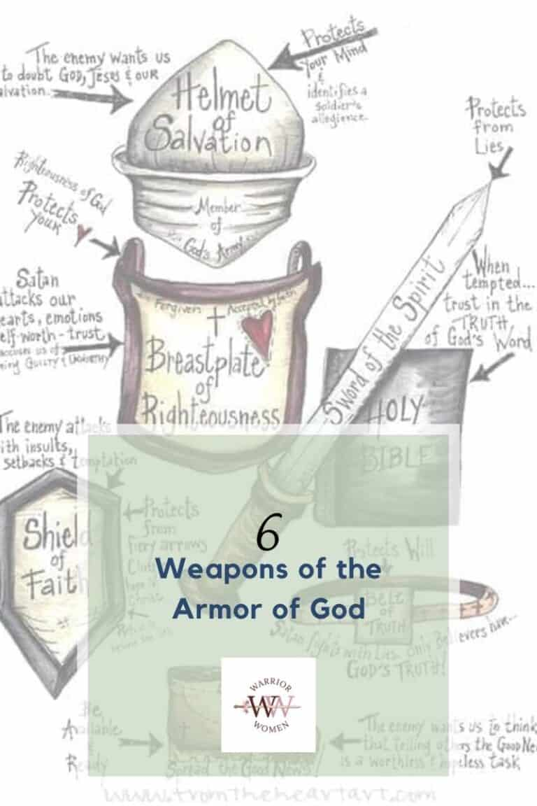 Use these 6 weapons of the Armor of God to be a powerful Warrior Woman