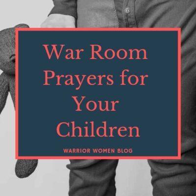 War Room Prayers for Your Children