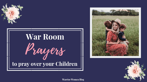 War Room Prayers for Your Children